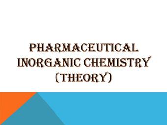 PHARMACEUTICAL INORGANIC CHEMISTRY (THEORY)