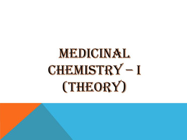 MEDICINAL CHEMISTRY – I (Theory)