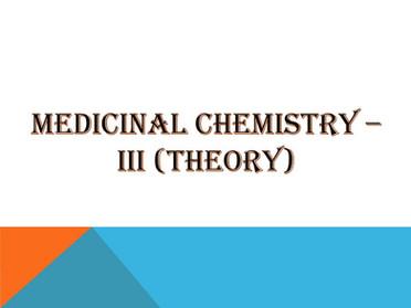 MEDICINAL CHEMISTRY – III (Theory)