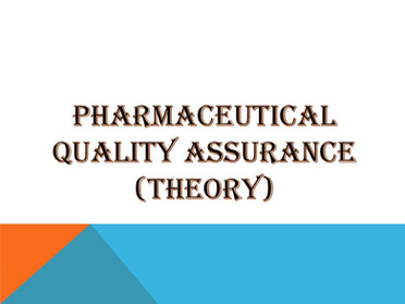PHARMACEUTICAL QUALITY ASSURANCE (Theory)