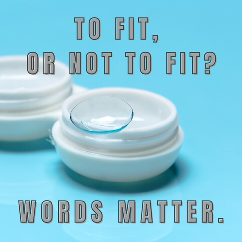 To Fit, or Not to Fit? Words Matter.