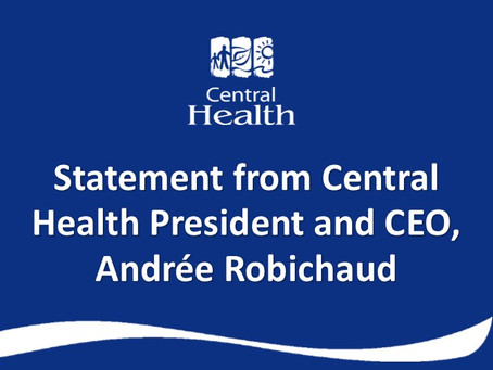 Statement from Central Health President and CEO, Andrée Robichaud
