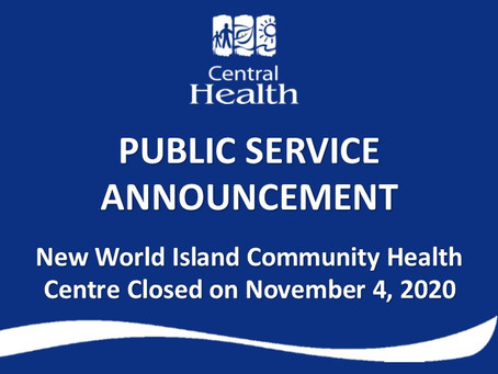 New World Island Community Health Centre will be closed tomorrow due to a planned water outage