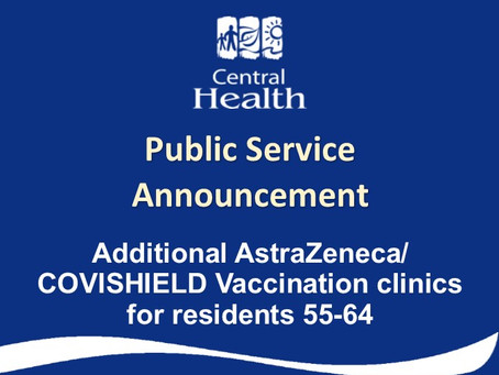 Central Health holding additional AstraZeneca/COVISHIELD Vaccination Clinic for Residents 55 to 64