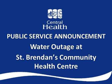 Water outage at St. Brendan's Community Health Centre