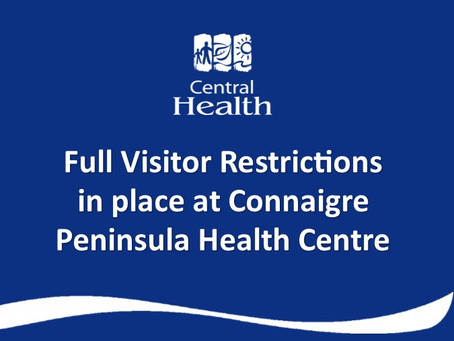 Visitor restrictions implemented at Connaigre Peninsula Health Centre
