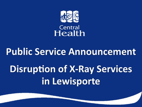 UPDATE: X-Ray services at Lewisporte Health Centre in Lewisporte have resumed
