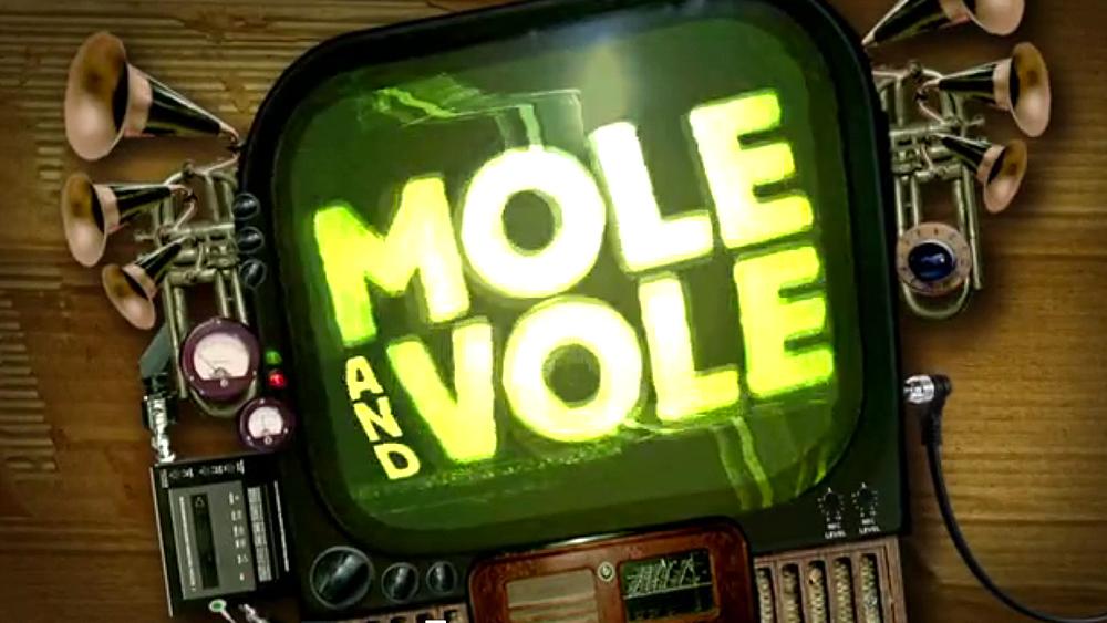 MOLE & VOLE SHOW