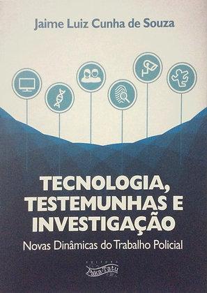 Tecnologia, Testemunhas e investigação: novas dinâmicas do trabalho policial