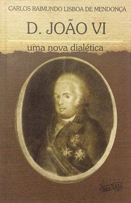 D.João Vl: uma nova dialética