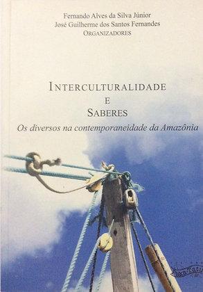 Interculturalidades e Saberes - os diversos na contemporaneidade na Amazônia