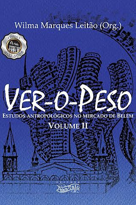 Ver-o-Peso | Estudos antropológicos no mercado de Belém | Vol. II