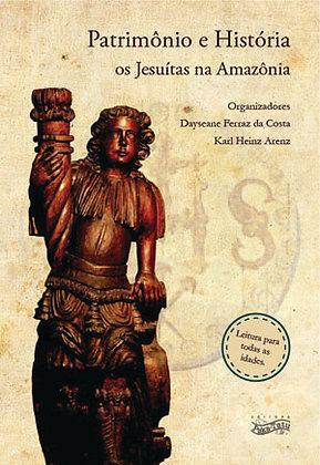 Patrimônio e História - os jesuítas na Amazônia