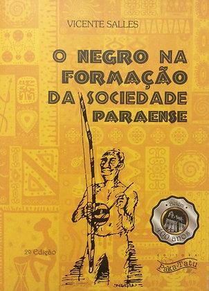 O negro na Formação da Sociedade Paraense | 2ª ed.