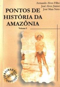 Pontos de História da Amazônia | Vol. 1 | 3ª ed.