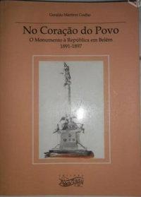 No coração do povo: o monumento à República em Belém (1891-1987)