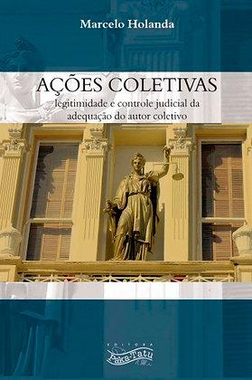 Ações coletivas: legitimidade e controle judicial da adequação do autor coletivo