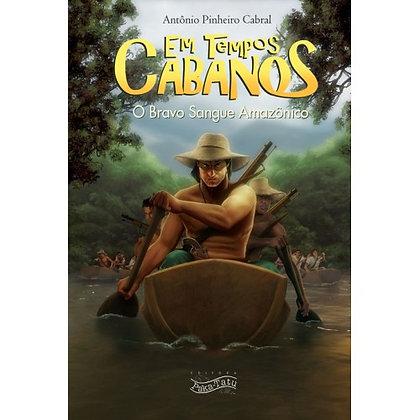 Em Tempos Cabanos - o Bravo Sangue Amazônico / Livro 02