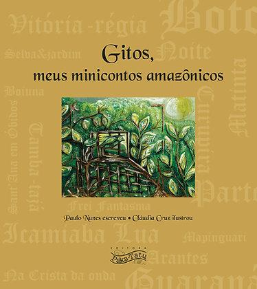 Gitos, meus minicontos Amazônicos