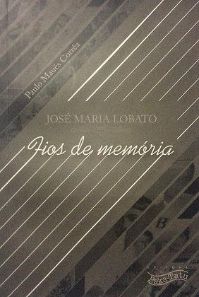 José Maria Lobato - Fios de Memória