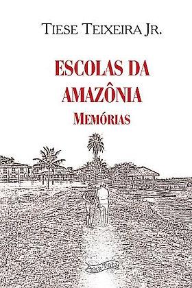 Escolas da Amazônia - Memórias