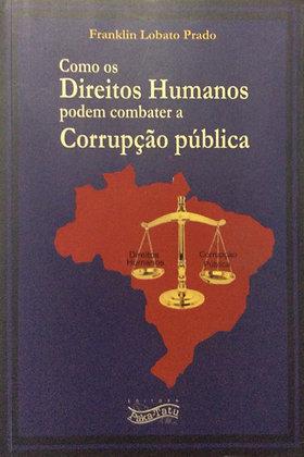 Como os Direitos Humanos podem combater a corrupção pública