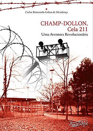 CHAMP-DOLLON Cela 211: Uma Aventura Revolucionária
