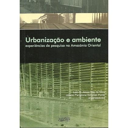Urbanização e Ambiente - experiências de pesquisa na Amazônia Oriental