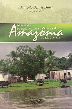 Desafios e Potencilidades para Amazônia do século XXI