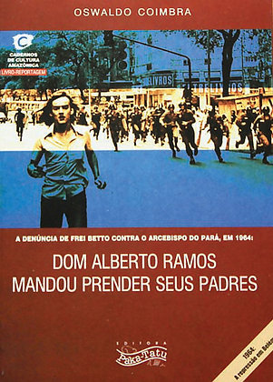 Dom Alberto Ramos mandou prender seus padres