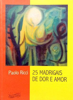25 Madrigais de Amor e Dor