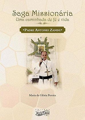 Saga Missionária: Uma caminhada de fé e vida do Padre Antonio Zanini
