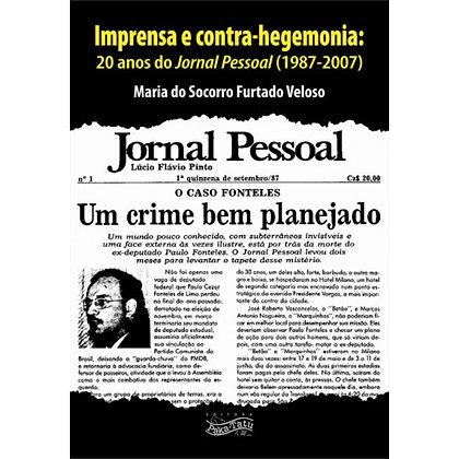 Imprensa e contra-hegemonia: 20 Anos de Jornal Pessoal (1987-2007)