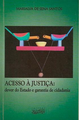 Acesso à Justiça, dever do Estado e garantia de cidadania