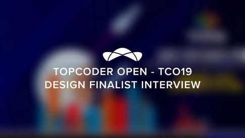 TCO'19 Finalist - Design Interview