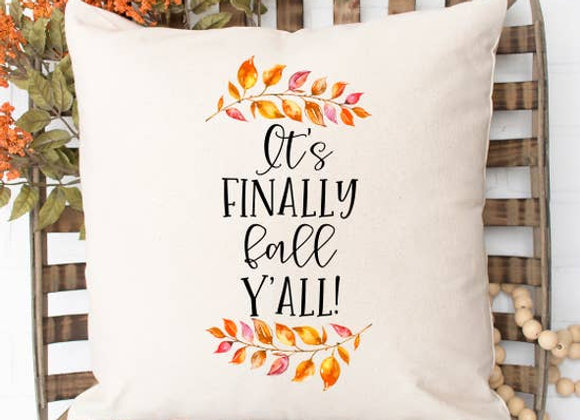 It's Finally Fall Y'all Pillow Cover