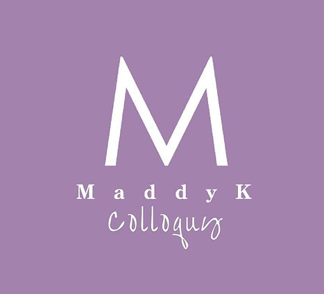Maddy K Colloquy