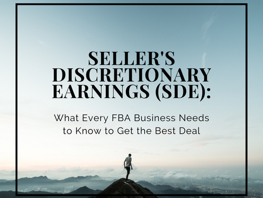Seller's Discretionary Earnings (SDE): What Every FBA Business Needs to Know to Get the Best Deal