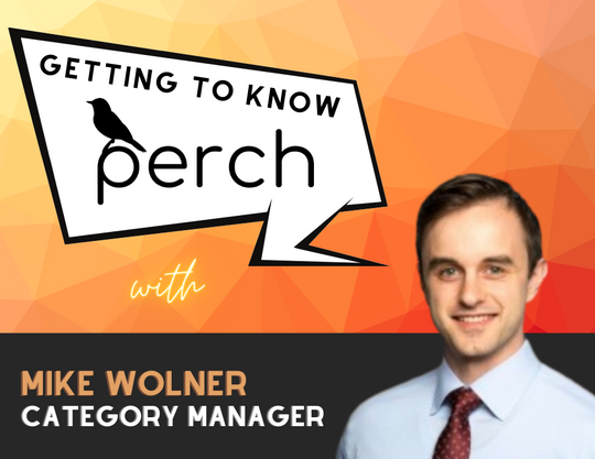 Getting to Know Perch: Mike Wolner