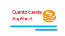 ¿Cuánto cuesta AppSheet?