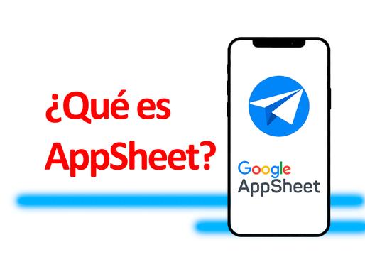 ¿Qué es AppSheet y por qué todo el mundo habla de esta tecnología?