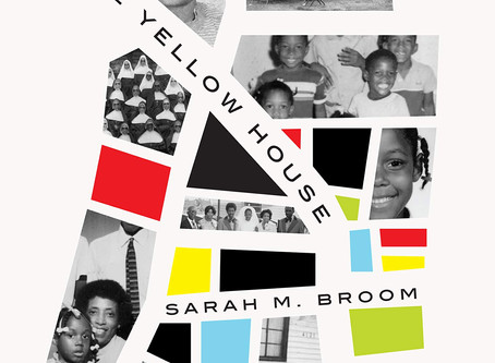 "Spring Reading: ""The Yellow House"" by Sarah M. Broom"