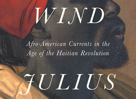 """Summer Reading: """"The Common Wind: Afro-American Currents in the Age of the Haitian Revolution"""""""