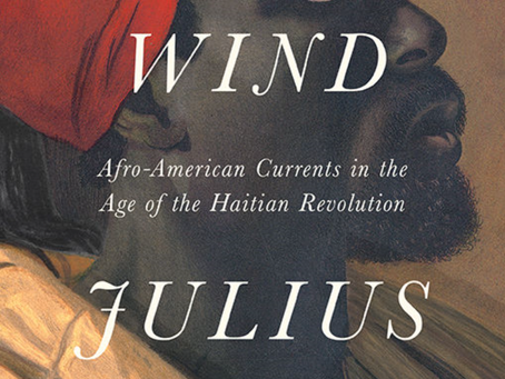 "Summer Reading: ""The Common Wind: Afro-American Currents in the Age of the Haitian Revolution"""