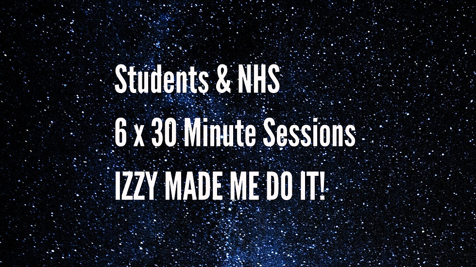 6 x 30 minute sessions for Students & NHS