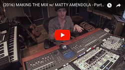 SonicScoop-Making the Mix w/ Matty Amendola