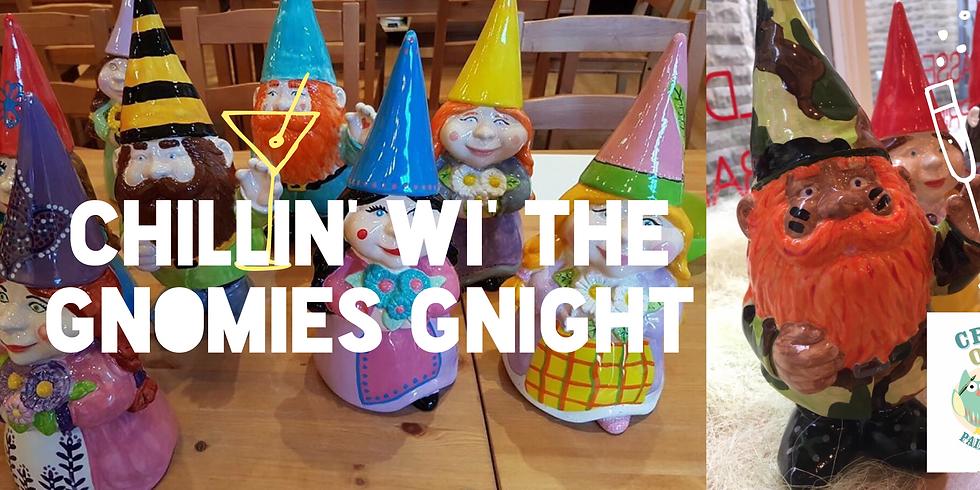Chillin' wi' the Gnomies Gnight
