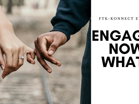 Engaged Now What? SIX Things You Need to Do Next