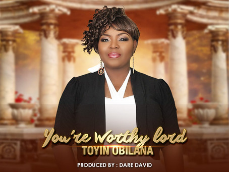 Holy Spirit Interpreted New Single 'You're Worthy Lord' by Toyin Obilana