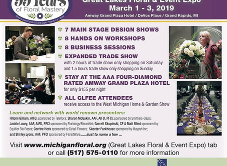 Michigan Floral Association's  Great Lakes Floral & Event Expo 2019!